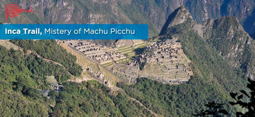 mistery of machu picchu inca trail